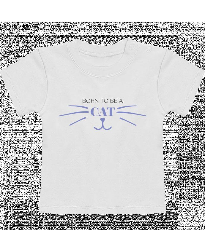 Camiseta Bebé Manga Corta Born to be a cat manches courtes du designer tunetoo