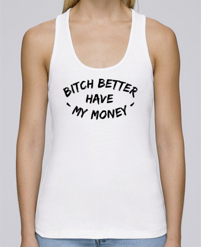 Camiseta de tirantes algodón orgánico mujer Stella Dreams Bitch better have my money por tunetoo en coton Bio