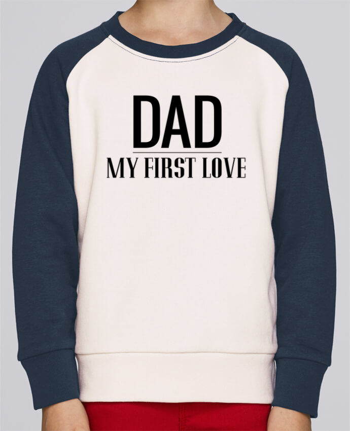 Sweat petite fille Dad my first love por tunetoo