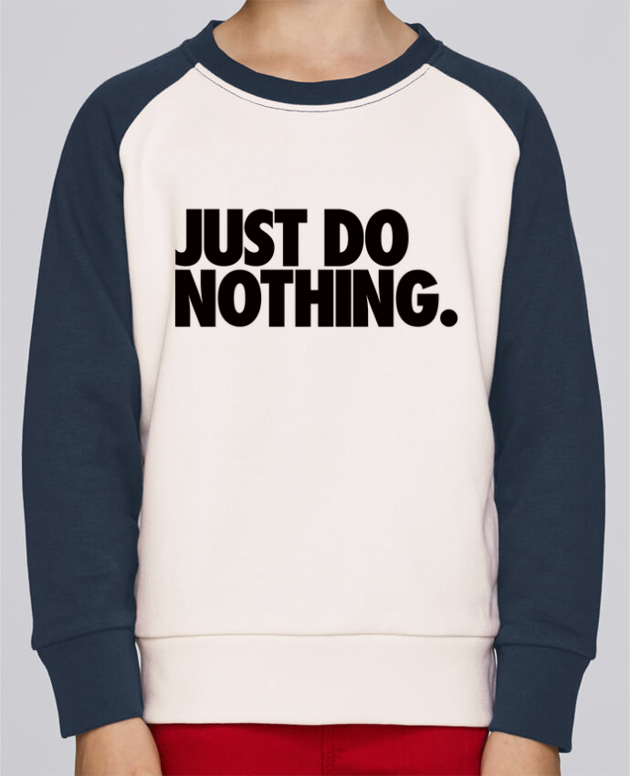 Sweat petite fille Just Do Nothing por Freeyourshirt.com