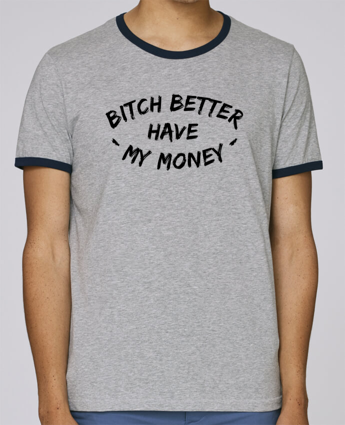 Camiseta Bordes Contrastados Hombre Stanley Holds Bitch better have my money pour femme por tunetoo