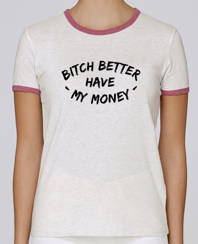 Camiseta Mujer Stella Returns Bitch better have my money pour femme por tunetoo