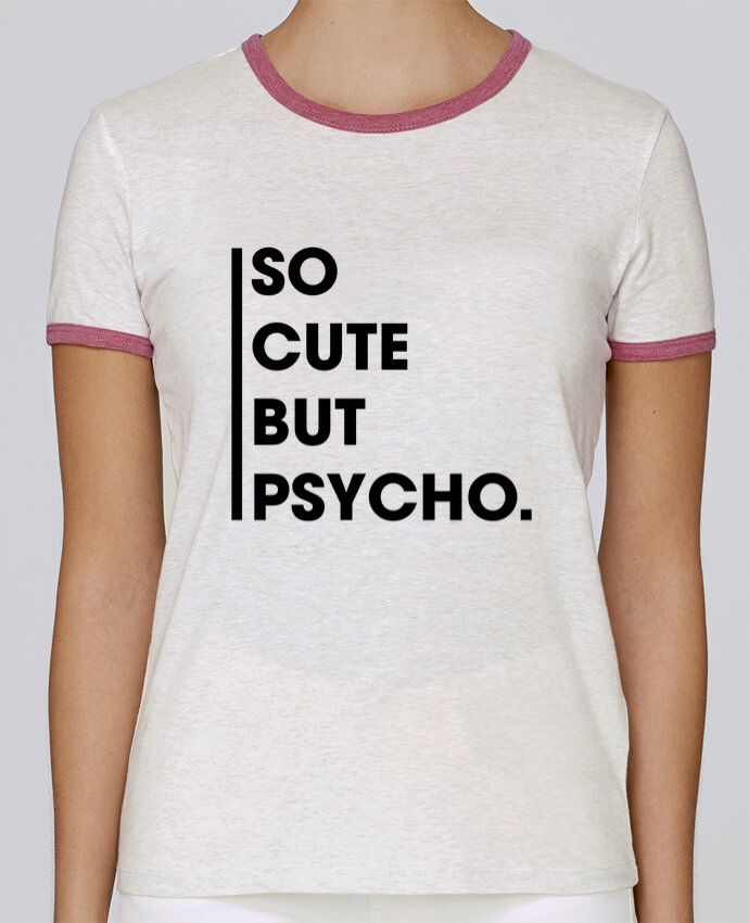 Camiseta Mujer Stella Returns So cute but psycho. pour femme por tunetoo