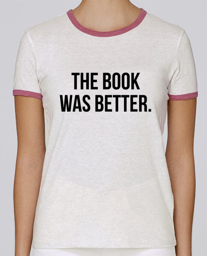 Camiseta Mujer Stella Returns The book was better. pour femme por Bichette