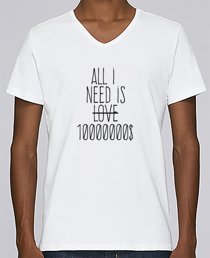 Camiseta Hombre Cuello en V Stanley Relaxes All i need is ten million dollars por justsayin