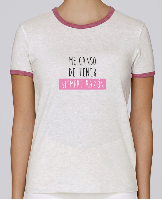 Camiseta Mujer Stella Returns Me canso de tener siempre razón pour femme por tunetoo