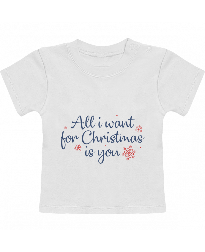 Camiseta Bebé Manga Corta All i want for christmas is you manches courtes du designer Nana