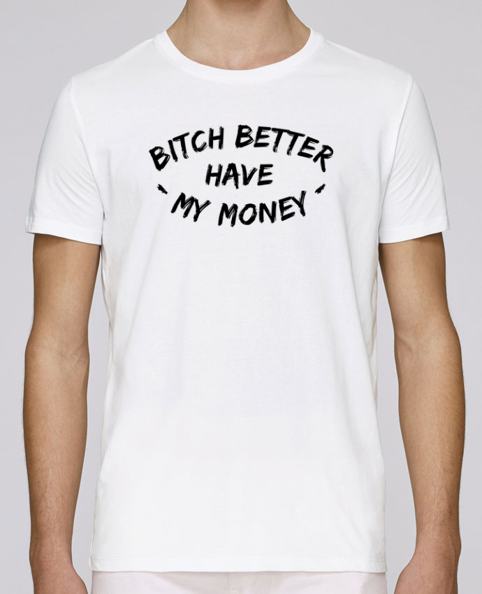 Camiseta Cuello Redondo Stanley Leads Bitch better have my money por tunetoo