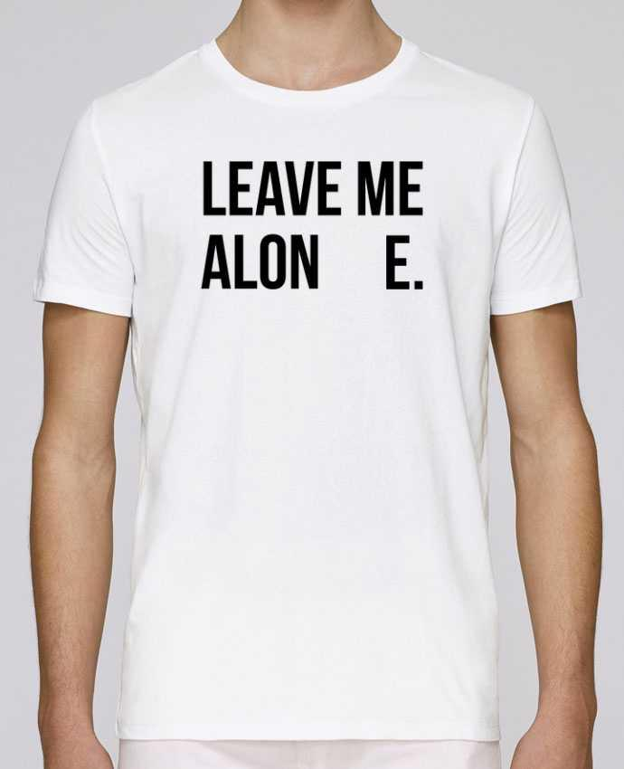 Camiseta Cuello Redondo Stanley Leads Leave me alone. por tunetoo