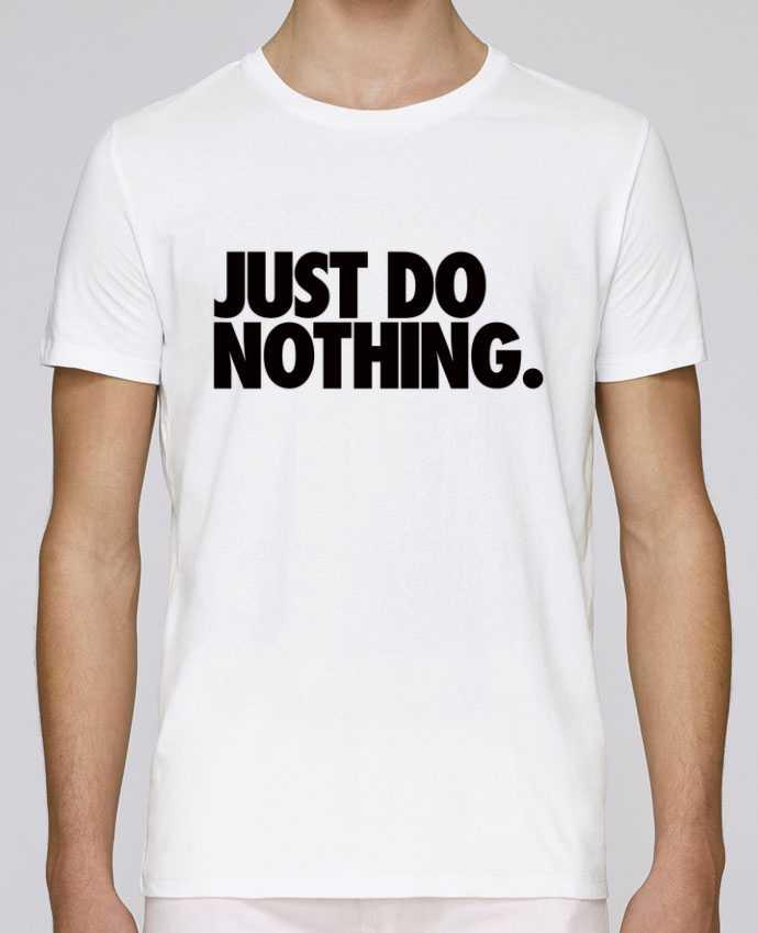 Camiseta Cuello Redondo Stanley Leads Just Do Nothing por Freeyourshirt.com