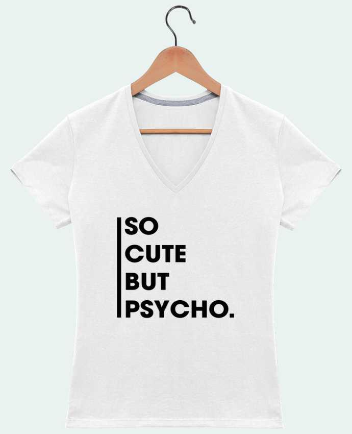 Camiseta Mujer Cuello en V So cute but psycho. por tunetoo