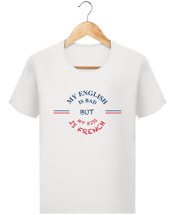 Camiseta Hombre Stanley Imagine Vintage My english is bad but my kiss is french por tunetoo
