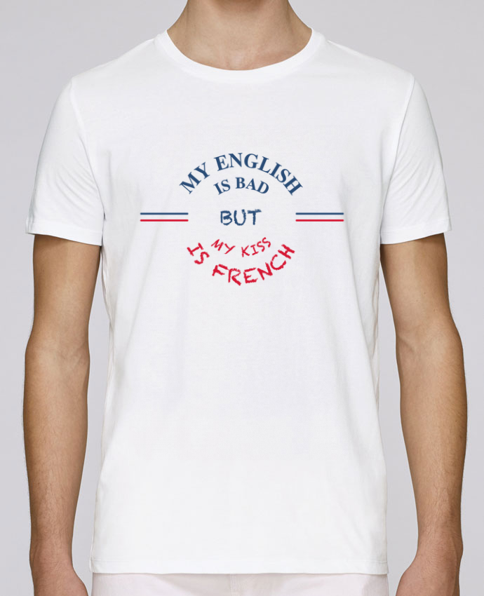 Camiseta Cuello Redondo Stanley Leads My english is bad but my kiss is french por tunetoo