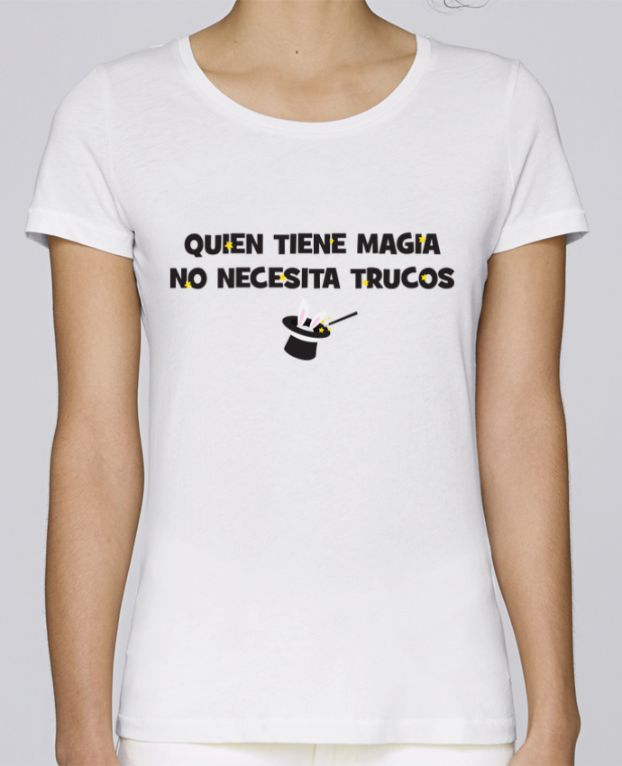 Camiseta Mujer Stellla Loves Quien tiene magia no necesita trucos por tunetoo