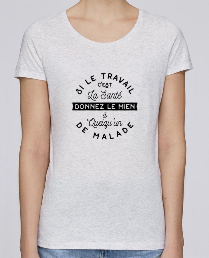 Camiseta Mujer Stellla Loves Le travail c'est la santé cadeau por Original t-shirt