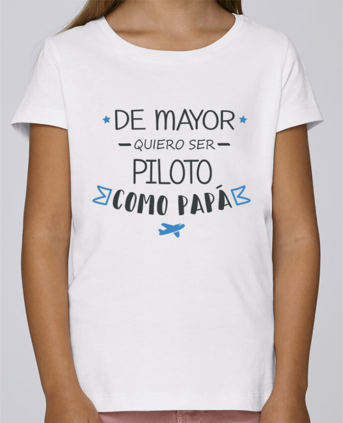 Camiseta Niña Stella Draws De mayor quiero ser piloto como papa por tunetoo