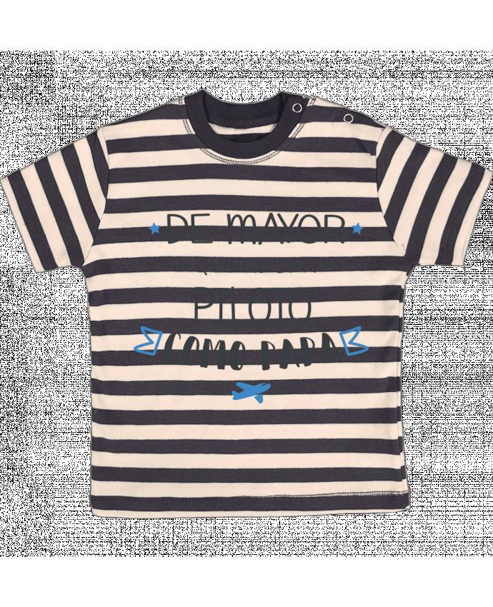 Camiseta Bebé a Rayas De mayor quiero ser piloto como papa por tunetoo