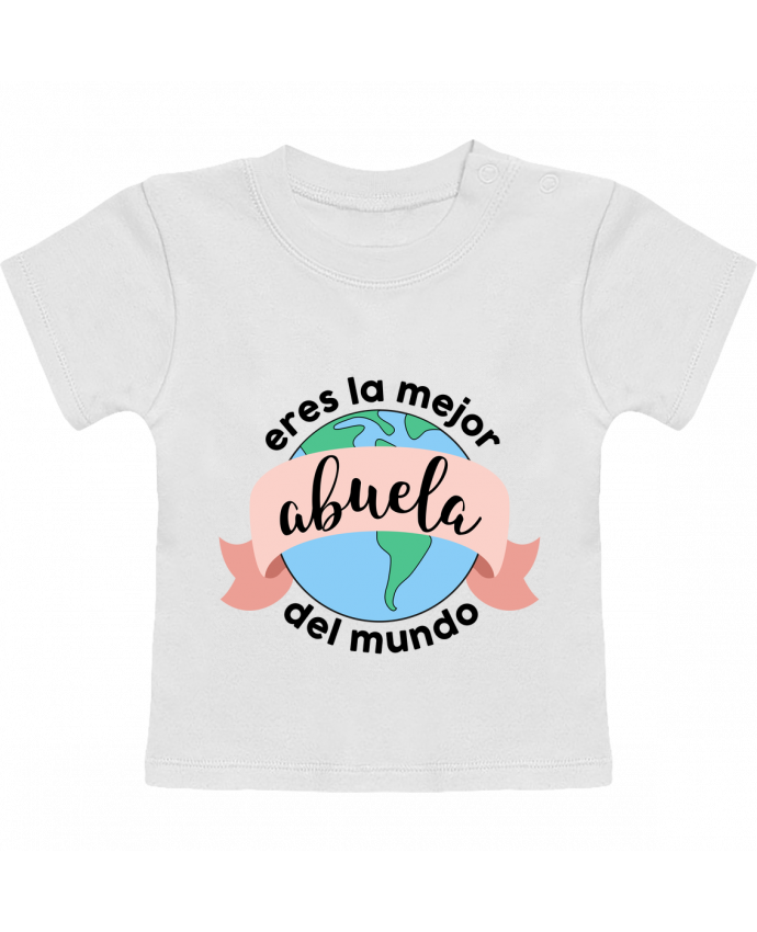 Camiseta Bebé Manga Corta Eres la mejor abuela del mundo manches courtes du designer tunetoo